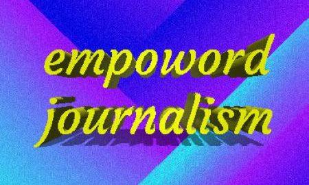 Empoword Journalism